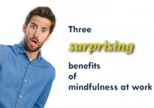 Benefits of Mindfulness at Work | Business Minded